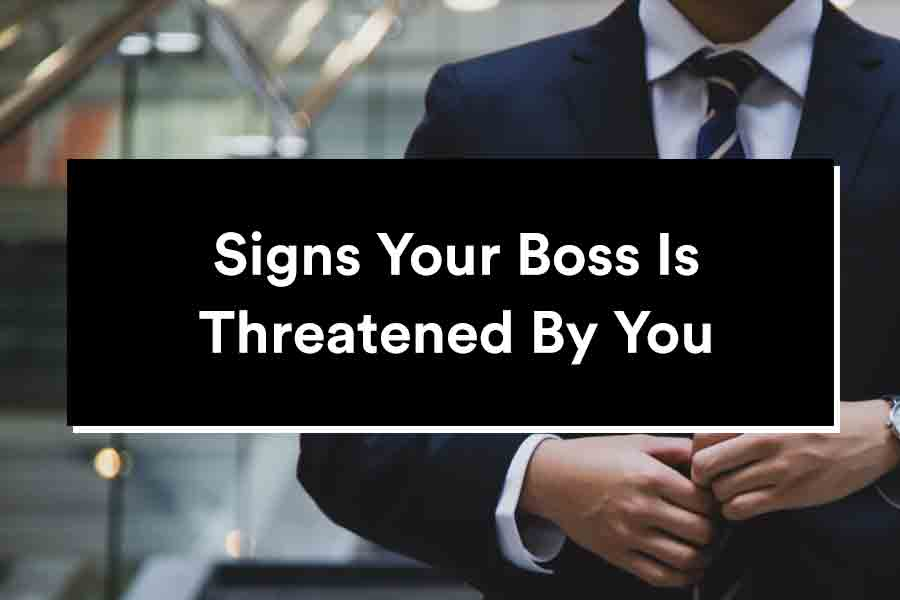 signs your boss is threatened by you man standing in street